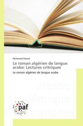 Le roman algérien de langue arabe: Lectures critriques