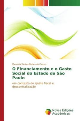 O Financiamento e o Gasto Social do Estado de São Paulo