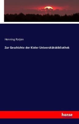 Zur Geschichte der Kieler Universitätsbibliothek