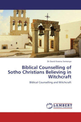 Biblical Counselling of Sotho Christians Believing in Witchcraft