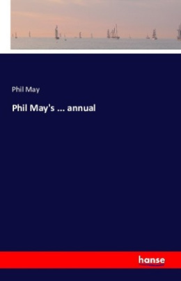 Phil May's ... annual