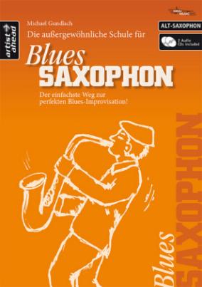 Die außergewöhnliche Schule für Blues-Saxophon (Altsaxophon), m. 2 Audio-CDs