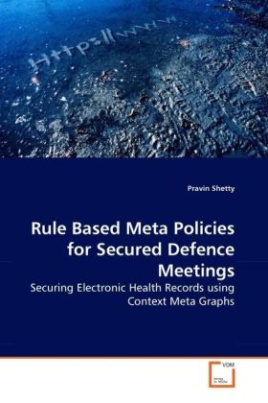 Rule Based Meta Policies for Secured Defence Meetings