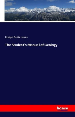 The Student's Manual of Geology