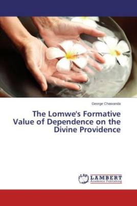 The Lomwe's Formative Value of Dependence on the Divine Providence