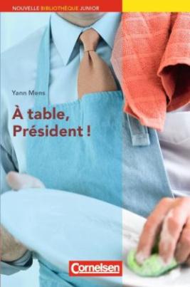 À table, Président!