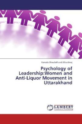 Psychology of Leadership:Women and Anti-Liquor Movement in Uttarakhand