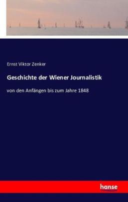 Geschichte der Wiener Journalistik