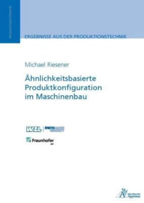 Ähnlichkeitsbasierte Produktkonfiguration im Maschinenbau