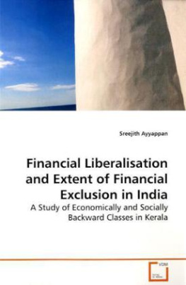 Financial Liberalisation and Extent of Financial Exclusion in India