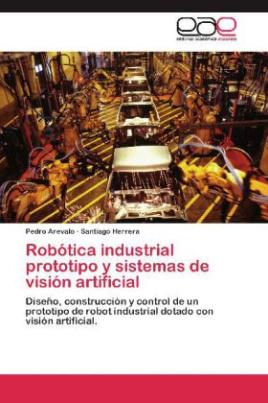 Robótica industrial prototipo y sistemas de visión artificial