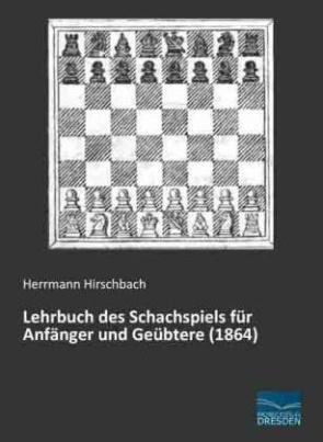 Lehrbuch des Schachspiels für Anfänger und Geübtere (1864)