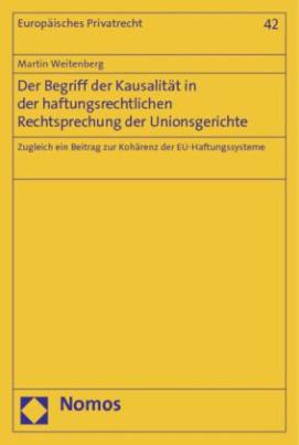 Der Begriff der Kausalität in der haftungsrechtlichen Rechtsprechung der Unionsgerichte