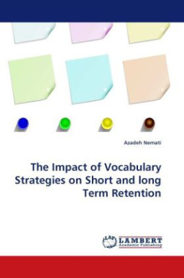 The Impact of Vocabulary Strategies on Short and long Term Retention