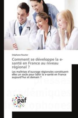 Comment se développe la e-santé en France au niveau régional ?