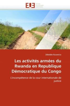 Les activités armées du Rwanda en Republique Démocratique du Congo
