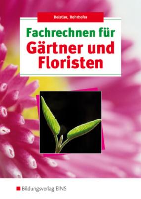 Fachrechnen für Gärtner und Floristen