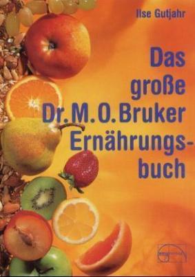 Das große Dr. Max Otto Bruker Ernährungsbuch