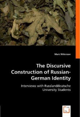 The Discursive Construction of Russian-German Identity