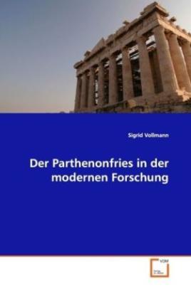 Der Parthenonfries in der modernen Forschung