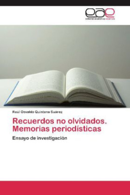 Recuerdos no olvidados. Memorias periodísticas