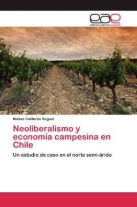 Neoliberalismo y economía campesina en Chile