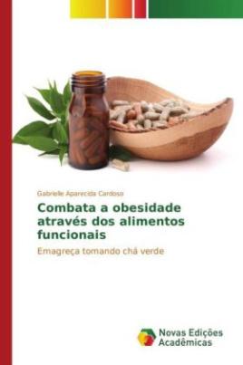 Combata a obesidade através dos alimentos funcionais