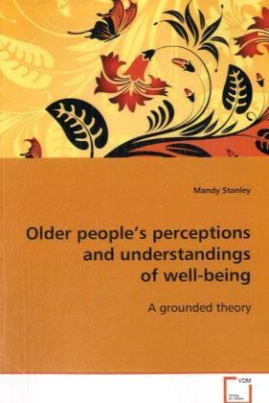 Older people's perceptions and understandings of well-being