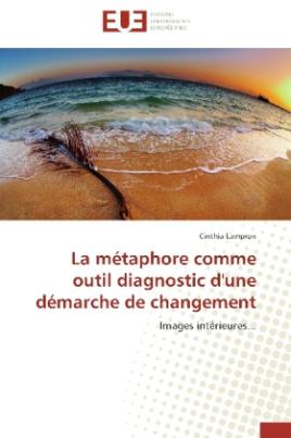 La métaphore comme outil diagnostic d'une démarche de changement