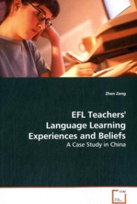 EFL Teachers' Language Learning Experiences and Beliefs