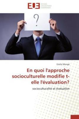 En quoi l'approche socioculturelle modifie t-elle l'évaluation?