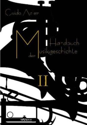 Handbuch der Musikgeschichte. Bd.2