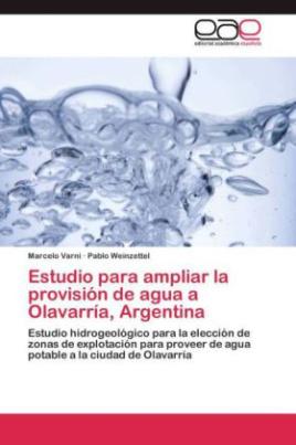 Estudio para ampliar la provisión de agua a Olavarría, Argentina