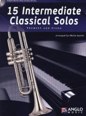 15 Intermediate Classical Solos, für Trompete + Klavier, m. Audio-CD