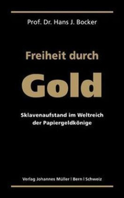 Freiheit durch Gold. Liberty Through Gold, German Edition. La liberté par l' or, deutsche Ausgabe