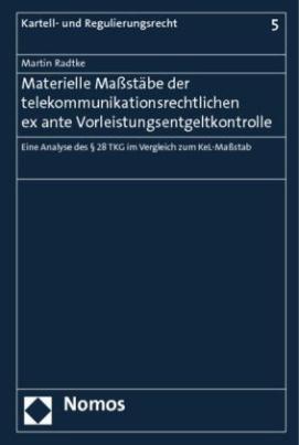 Materielle Maßstäbe der telekommunikationsrechtlichen ex ante Vorleistungsentgeltkontrolle
