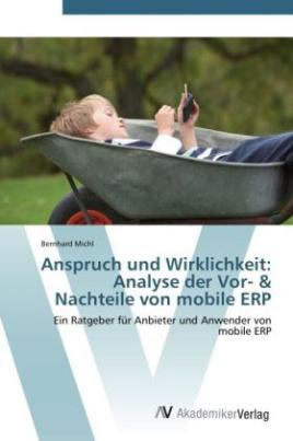 Anspruch und Wirklichkeit: Analyse der Vor- & Nachteile von mobile ERP