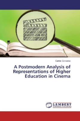 A Postmodern Analysis of Representations of Higher Education in Cinema
