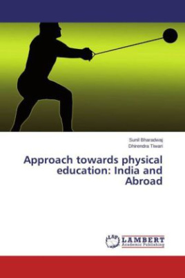 Approach towards physical education: India and Abroad