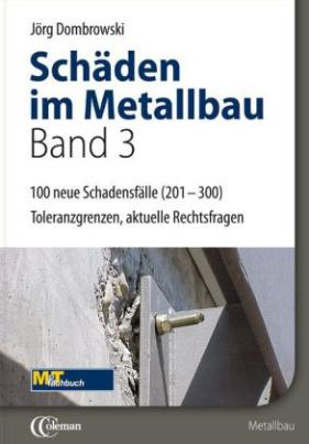 Schäden im Metallbau. Bd.3