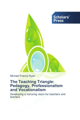 The Teaching Triangle: Pedagogy, Professionalism and Vocationalism