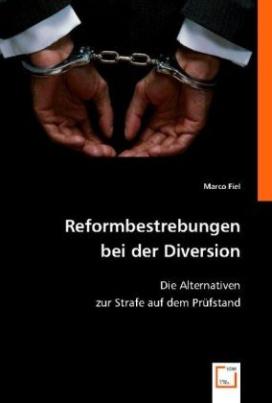 Reformbestrebungen bei der Diversion