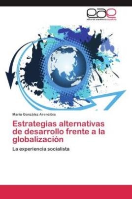 Estrategias alternativas de desarrollo frente a la globalización