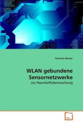 WLAN gebundene Sensornetzwerke