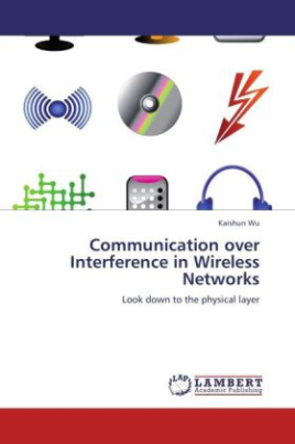 Communication over Interference in Wireless Networks