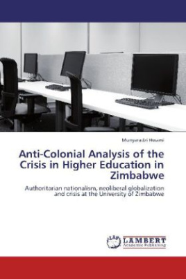 Anti-Colonial Analysis of the Crisis in Higher Education in Zimbabwe