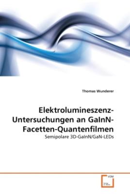 Elektrolumineszenz-Untersuchungen an GaInN-Facetten-Quantenfilmen
