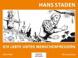 Hans Staden - Ich lebte unter Menschenfressern