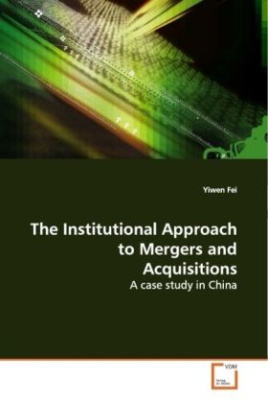 The Institutional Approach to Mergers and  Acquisitions