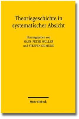 Theoriegeschichte in systematischer Absicht